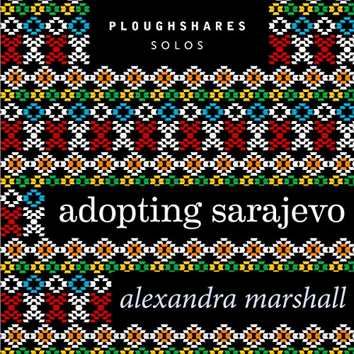 Adopting Sarajevo Audiobook By Alexandra Marshall cover art