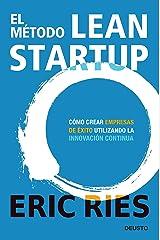 El método Lean Startup: Cómo crear empresas de éxito utilizando la innovación continua (Sin colección) (Spanish Edition) Kindle Edition