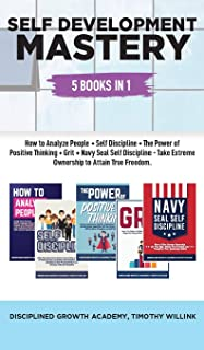 Self Development Mastery: 5 Books in 1: How to Analyze People + Self Discipline + The Power of Positive Thinking + Grit + ...