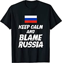 Funny Keep Calm And Blame Russia T-shirt Flag Quote Gift