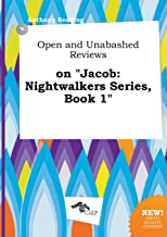 Open and Unabashed Reviews on Jacob: Nightwalkers Series, Book 1