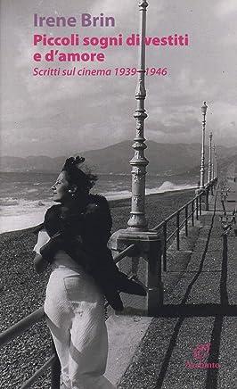 Piccoli sogni di vestiti e damore. Scritti sul cinema 1939-1946