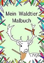 Mein Waldtier Malbuch: Super süßes Malbuch mit Waldtieren für groß und klein und alle die gerne in den Wald gehen, Soft Co...