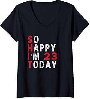 Womens So Happy I'm 23 years old Today Birthday Gifts V-Neck T-Shirt