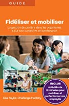 Fidéliser et mobiliser: La gestion de carrière dans les organismes à but non lucratif et de bienfaisance (French Edition)