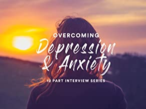 Overcoming Depression and Anxiety Interviews