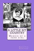 A Little Bit Country: Memoir of a Farm Girl