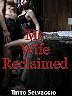 My Wife Reclaimed: Submissive Hotwife & Cuckold Husband Humiliation & Training by Dominant, Bisexual Alpha Male