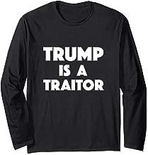 Trump is a Traitor! Long Sleeve T-Shirt