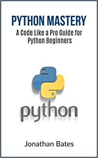 Python Programming: Code Like A Pro Guide For Python Programming Beginners