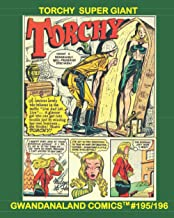Torchy Super Giant: Gwandanaland Comics #195/196 -- America's Blonde Bombshell - Over 640 pages of Classic Adventures and ...