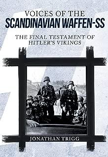 Voices of the Scandinavian Waffen-SS: The Final Testament of Hitler's Vikings