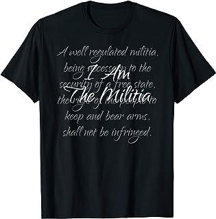 I Am The Militia Pro 2nd Amendment Proud American Gift T-Shirt
