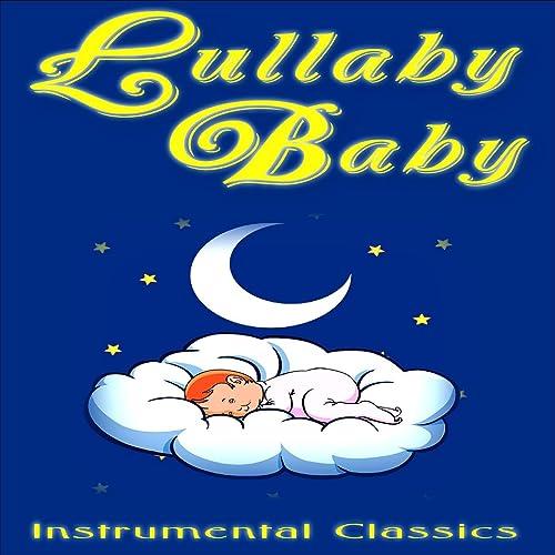 Lullaby Baby: Instrumental Classics