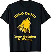 Ding Dong Your Opinion Is Wrong T-Shirt - Meme Bell