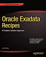 Oracle Exadata Recipes: A Problem-Solution Approach (Expert's Voice in Oracle)