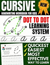Cursive Handwriting Workbook For Kids: Dot To Dot Cursive Practice Book (Beginning Cursive) (Beginning Cursive Handwriting Workbooks)