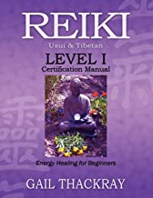REIKI Usui & Tibetan Level I Certification Manual, Energy Healing for Beginners