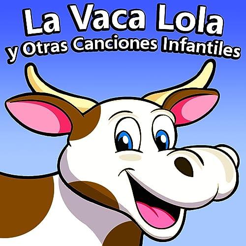 La Vaca Lechera By La Vaca Lola La Vaca Lola On Amazon Music
