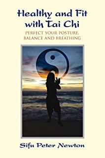 Healthy and Fit with Tai Chi: Perfect Your Posture, Balance, and Breathing