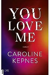 You Love Me: Band 3 zur NETFLIX-Serie (Joe Goldberg) (German Edition) Kindle Edition