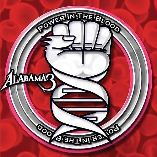 Power In The Blood de Alabama 3 en Amazon Music - Amazon.es