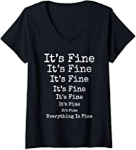 Womens It's Fine Everything Is Fine T-shirt V-Neck T-Shirt