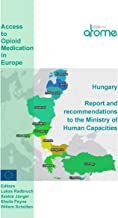 Hungary Country Report and Recommendations to the Ministry of Health: Access to Opioid Medications in Europe (ATOME)