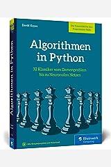 Algorithmen in Python: Das Buch zum Programmieren trainieren. 32 Klassiker der Informatik, von Damenproblem bis Neuronale Netze Perfect Paperback