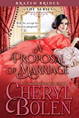 A Proposal of Marriage (Brazen Brides Book 4) Kindle Edition
