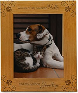 You Were My Favorite Hello And My Hardest Goodbye, Pet Memorial Picture Frame Engraved Natural Wood Fits a 8x10 Vertical P...