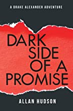 The Dark Side of a Promise (A Drake Alexander Adventure Book 1)