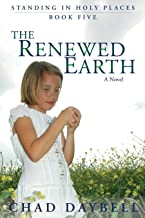 The Renewed Earth (Standing in Holy Places Book 5)