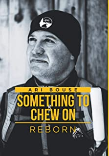 Something to Chew On: Reborn