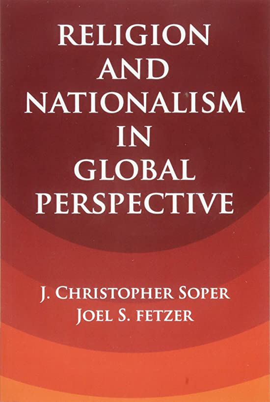 Religion and Nationalism in Global Perspective (Cambridge Studies in Social Theory, Religion and Politics)