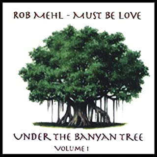 Under the Banyan Tree, Vol. 1 - Must Be Love