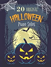 20 Original Halloween Piano Solos: Songbook featuring Scary Hits, Spooky Waltzes, Melancholic Pieces, The Haunted version ...