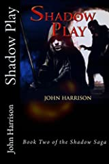 Shadow Play: Book Two of the Shadow Saga Kindle Edition