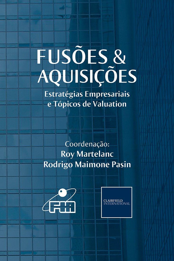 Fusões & Aquisições: Estratégias Empresariais e Tópicos de Valuation (Portuguese Edition)