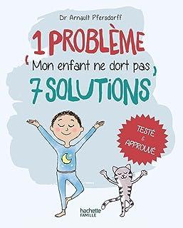 Mon enfant ne dort pas (1 problème, 7 solutions)