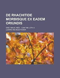 de Rhachitide Morbisque Ex Eadem Oriundis; Diss. Inaug. Med.: Cum Tab. Lith. II.