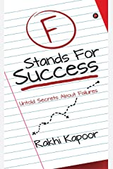 F Stands For Success : Untold Secrets About Failures Kindle Edition