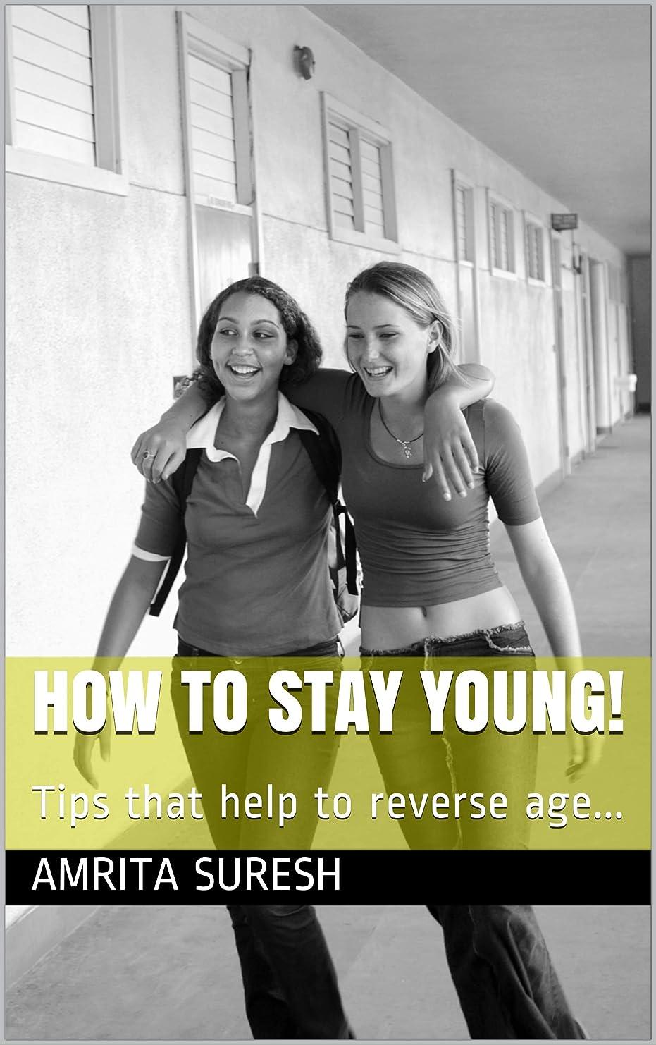 二うそつき制裁How to Stay Young!: Tips that help to reverse age... (English Edition)