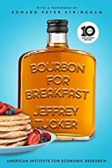 Bourbon for Breakfast: 10th Anniversary Edition Kindle Edition