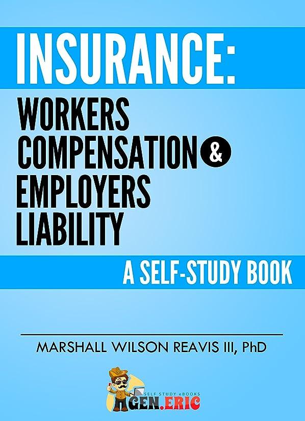 印をつけるスキー役立つInsurance: Workers Compensation & Employers Liability: A Self-Study Book (English Edition)