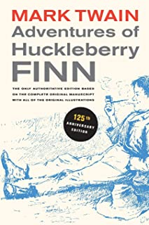 Adventures of Huckleberry Finn, 125th Anniversary Edition: The only authoritative text based on the complete, original man...