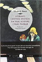 A Grand Central Station em vaig asseure i vaig plorar (El cercle de Viena) (Catalan Edition)