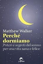 Perché dormiamo: Poteri e segreti del sonno per una vita sana e felice (Visioni della scienza) (Italian Edition)