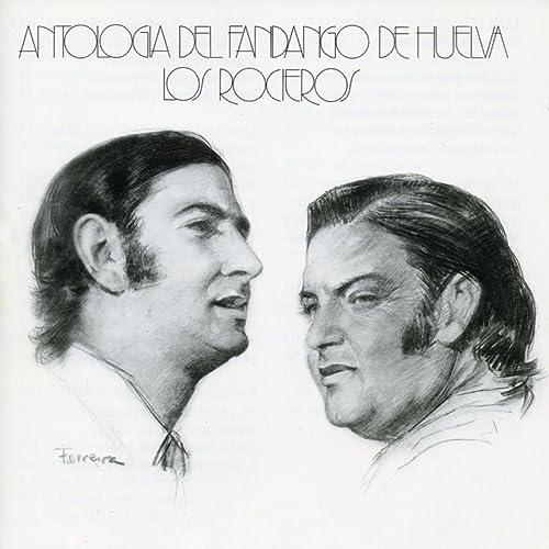 Antologia del Fandango de Huelva de Los Rocieros en Amazon Music ...