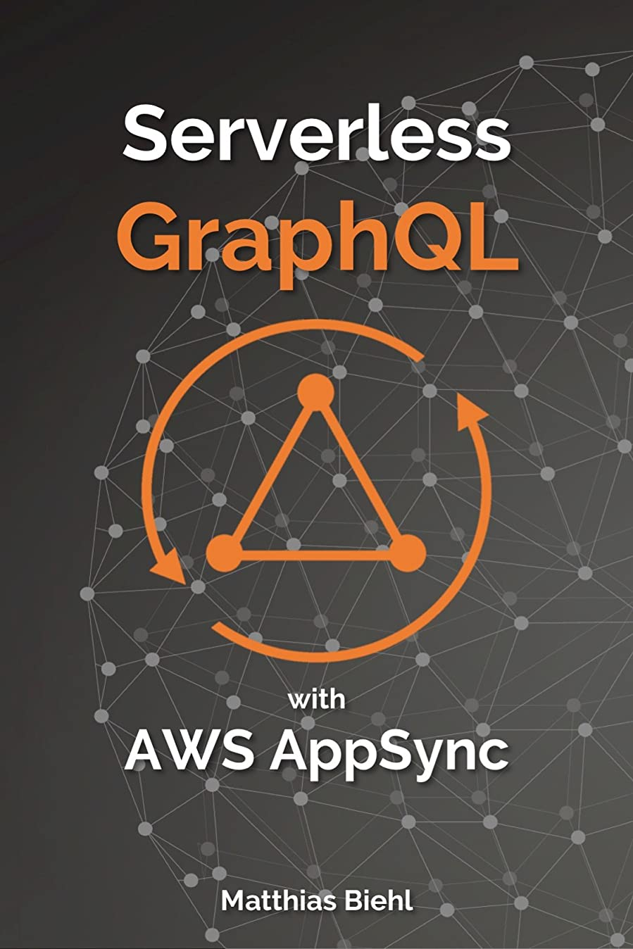 入場料フラップモロニックServerless GraphQL APIs with Amazon's AWS AppSync (API-University Series Book 8) (English Edition)